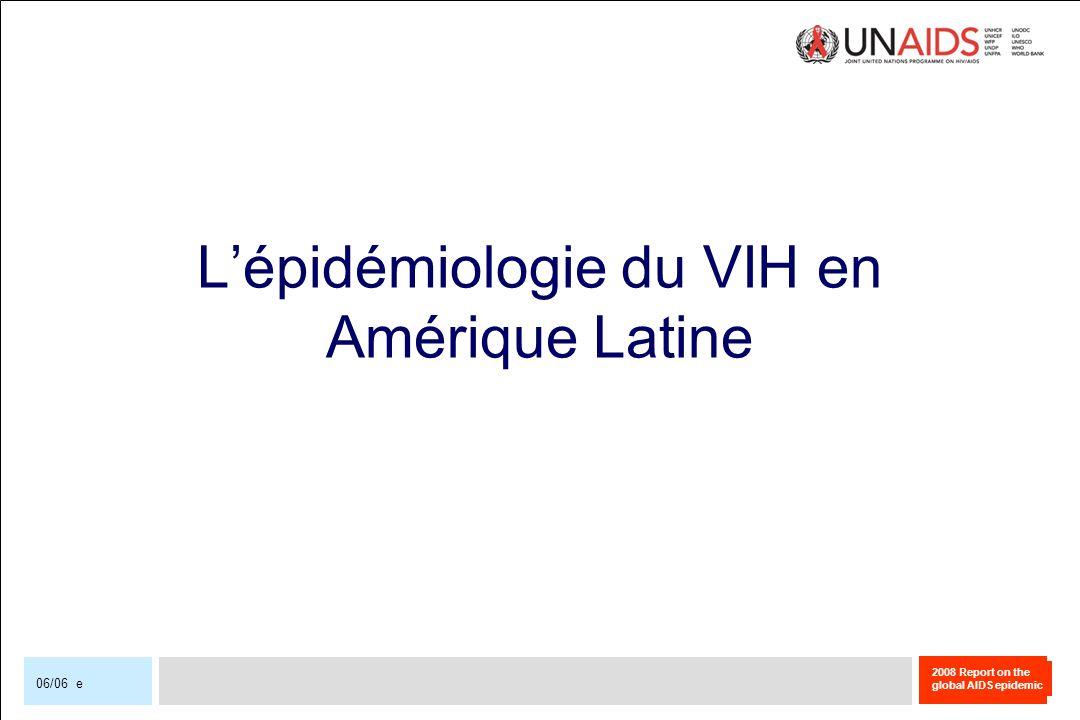 2008 Report on the global AIDS epidemic 06/06 e Lépidémiologie du VIH en Amérique Latine