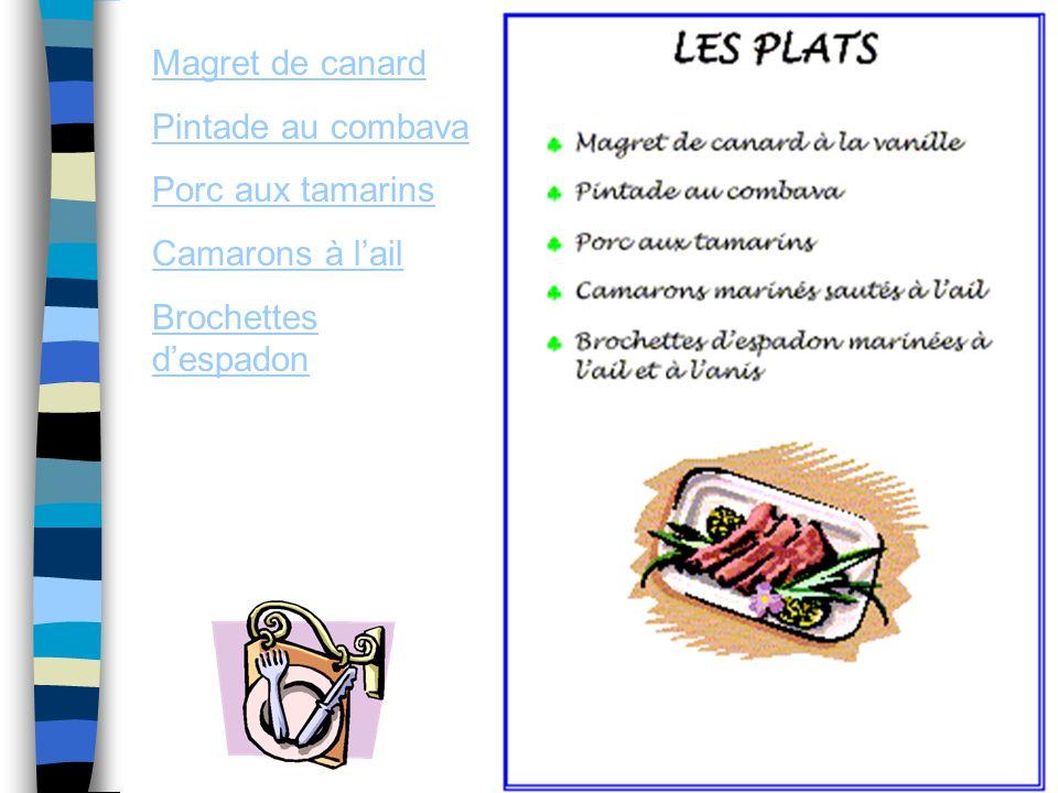 Magret de canard Pintade au combava Porc aux tamarins Camarons à lail Brochettes despadon