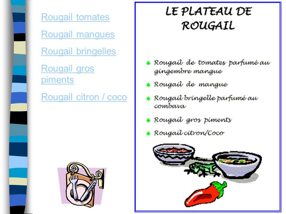 Rougail tomates Rougail mangues Rougail bringelles Rougail gros piments Rougail citron / coco