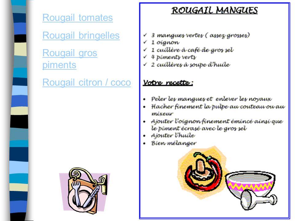 Rougail tomates Rougail bringelles Rougail gros piments Rougail citron / coco