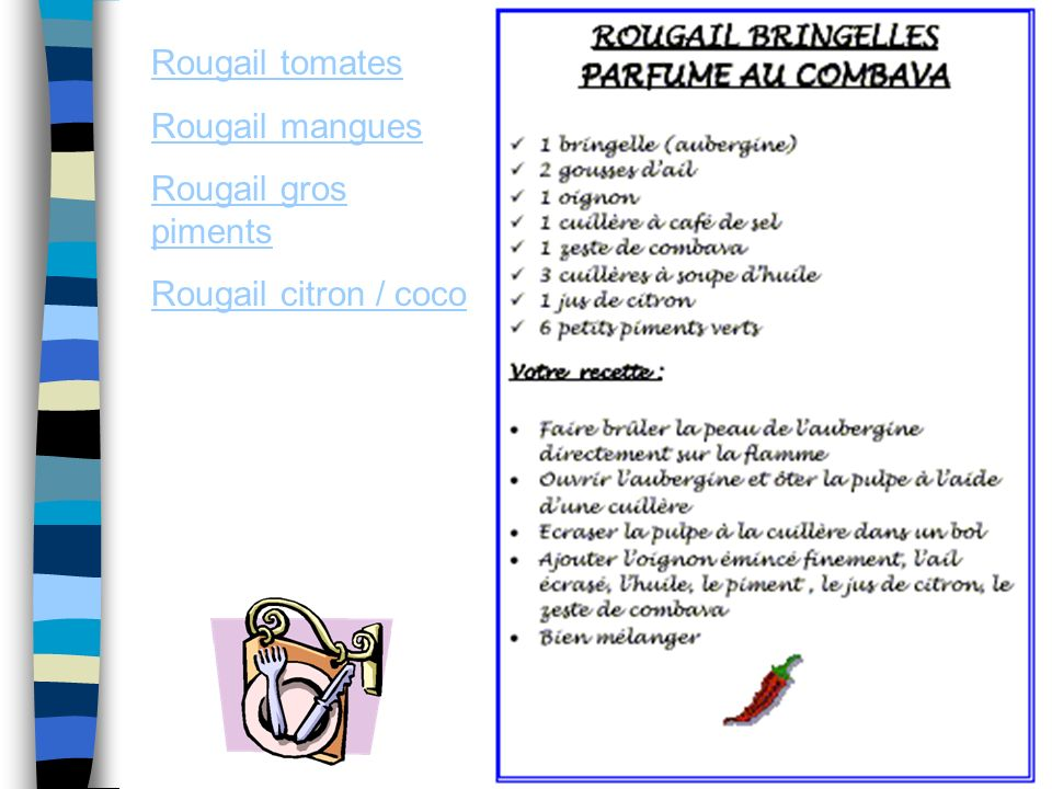 Rougail tomates Rougail mangues Rougail gros piments Rougail citron / coco