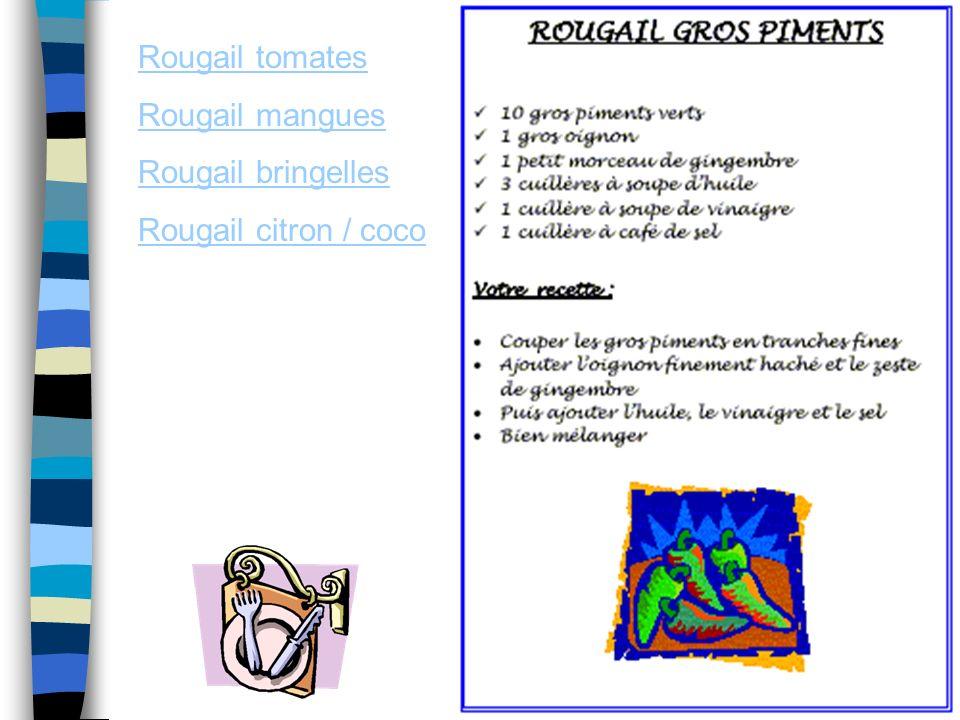 Rougail tomates Rougail mangues Rougail bringelles Rougail citron / coco
