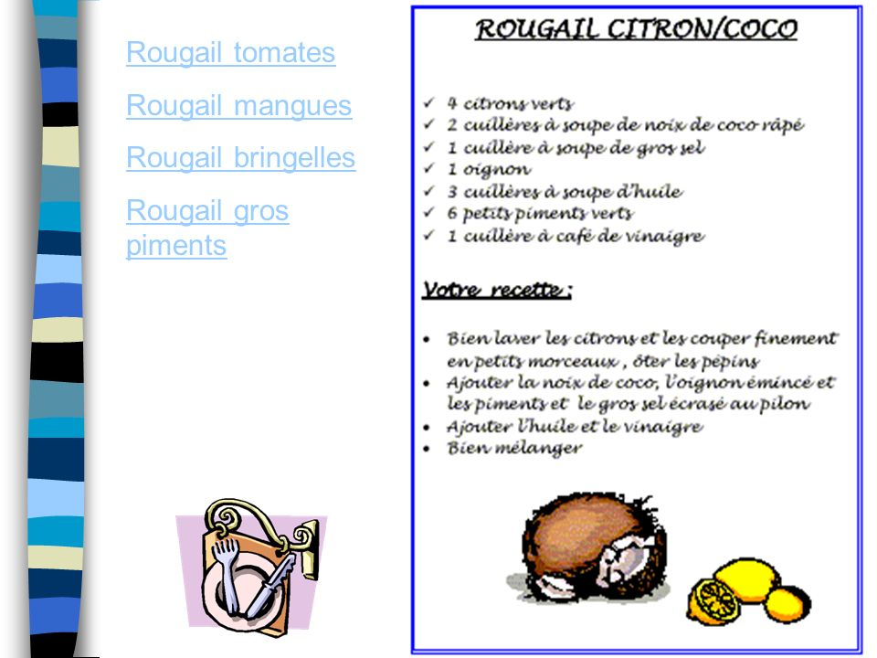 Rougail tomates Rougail mangues Rougail bringelles Rougail gros piments