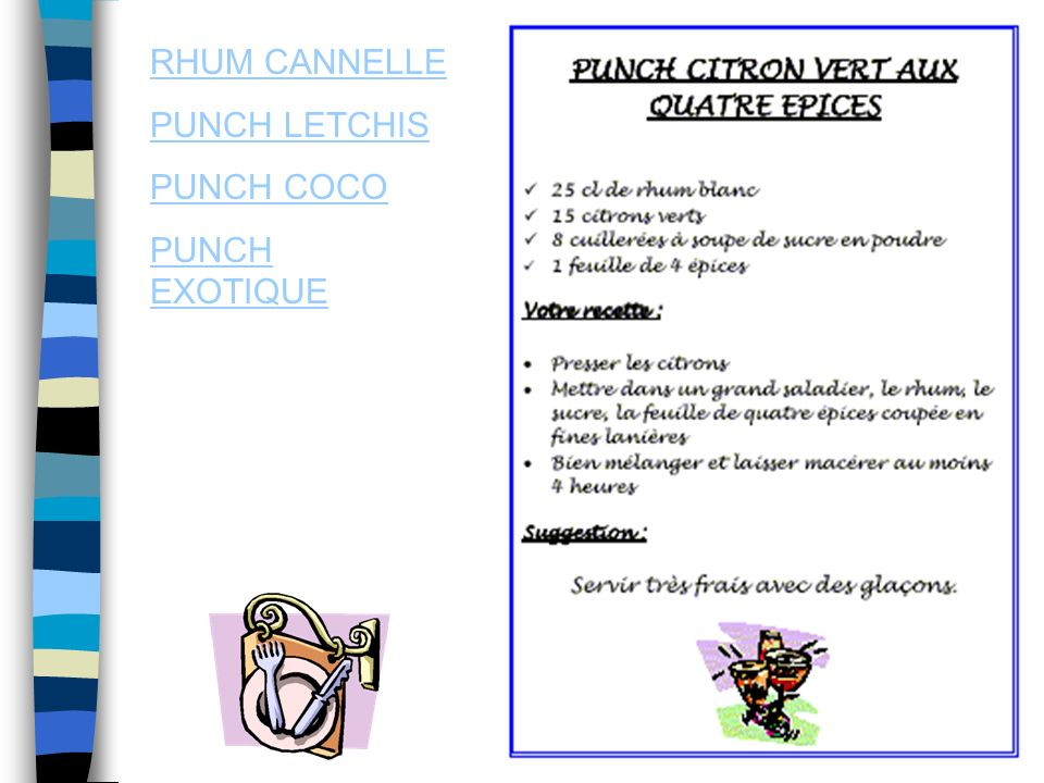 RHUM CANNELLE PUNCH LETCHIS PUNCH COCO PUNCH EXOTIQUE
