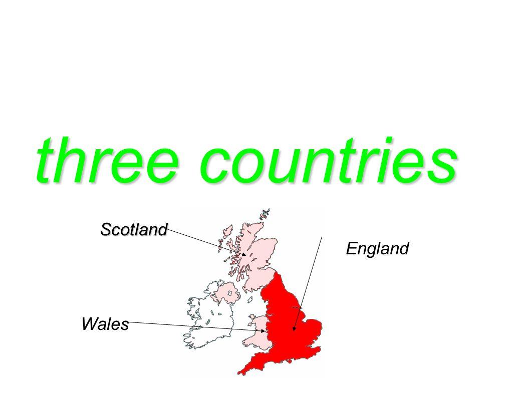 three countries Scotland Wales England