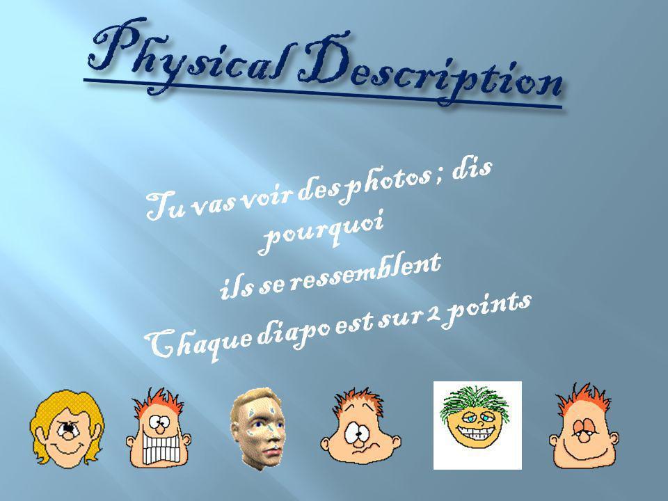 Physical Description T u v a s v o i r d e s p h o t o s ; d i s p o u r q u o i i l s s e r e s s e m b l e n t C h a q u e d i a p o e s t s u r 2 p