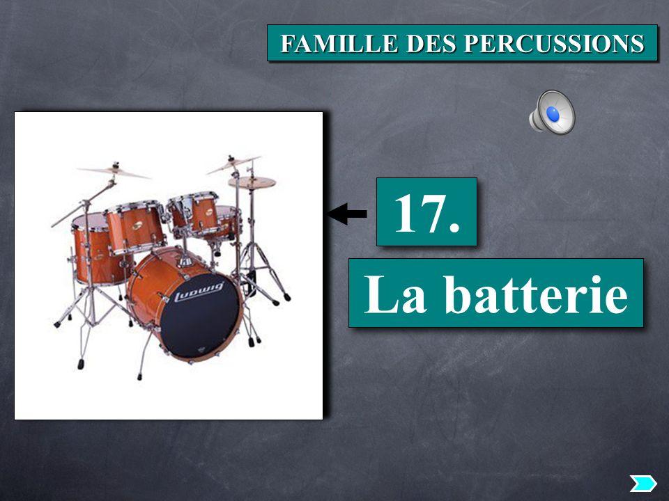17. La batterie FAMILLE DES PERCUSSIONS