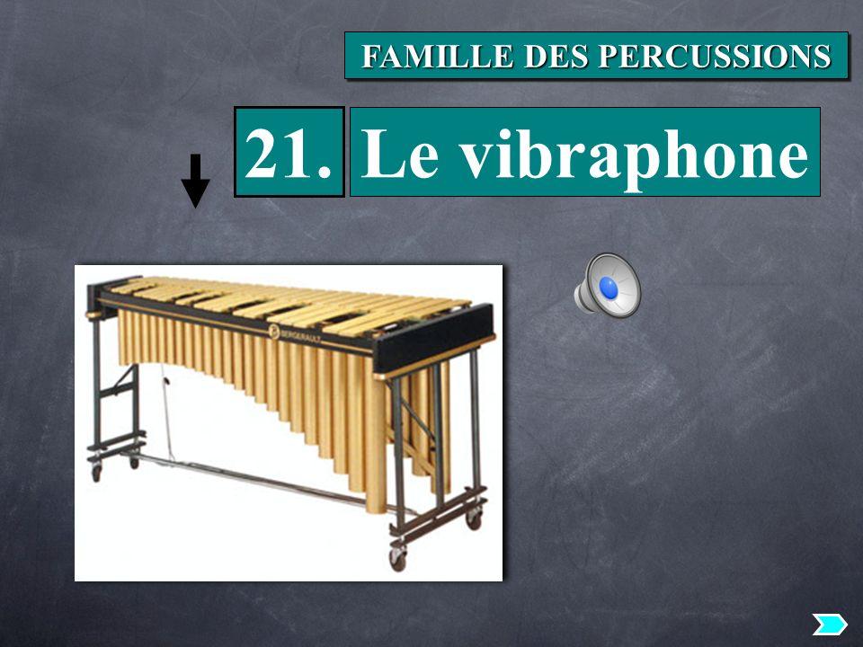 21. Le vibraphone FAMILLE DES PERCUSSIONS