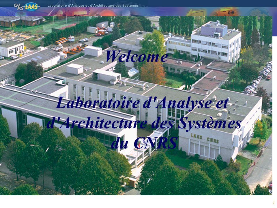 1 Laboratoire d Analyse et d Architecture des Systèmes du CNRS Welcome
