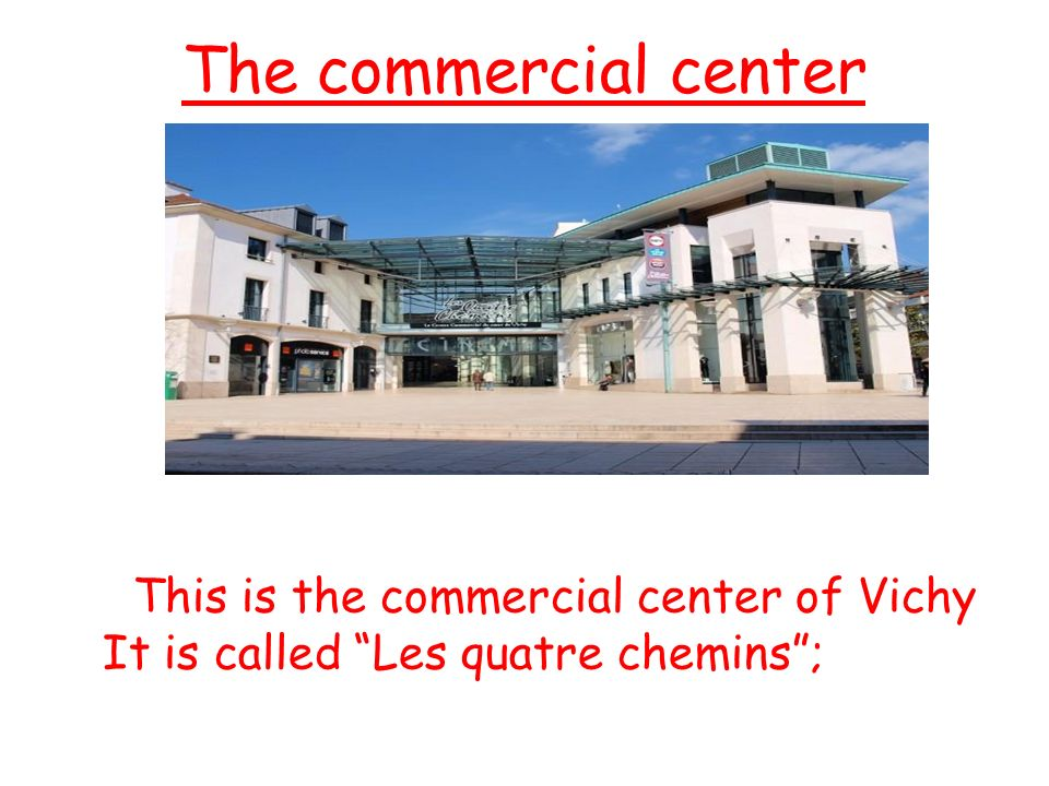 The commercial center This is the commercial center of Vichy It is called Les quatre chemins;