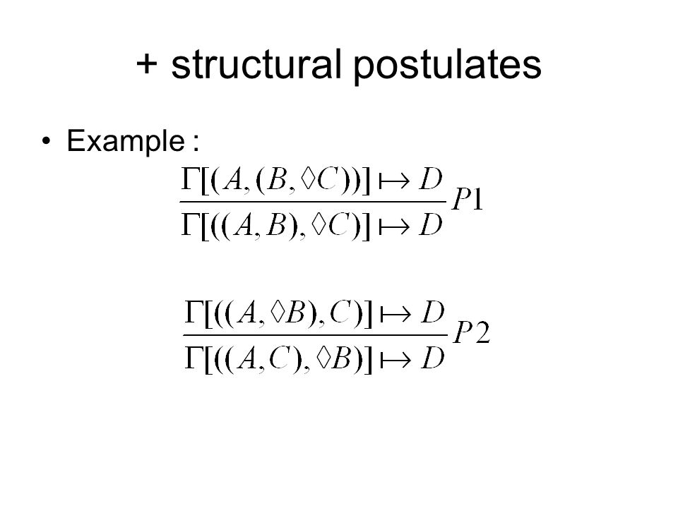+ structural postulates Example :