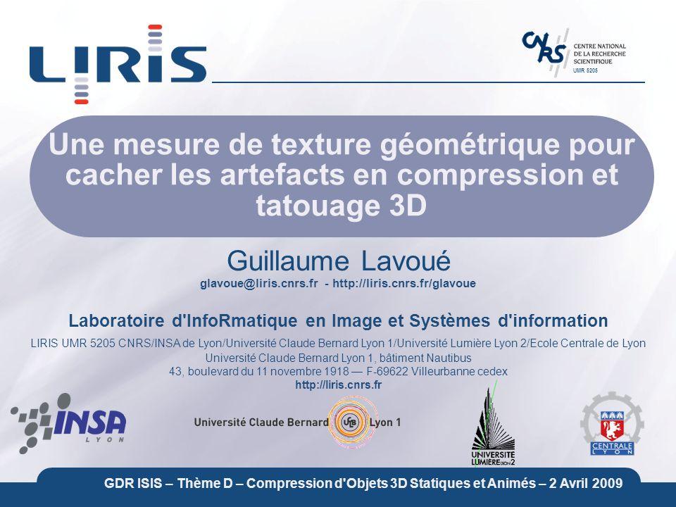 glavoue@liris.cnrs.fr - http://liris.cnrs.fr/glavoue Laboratoire d'InfoRmatique en Image et Systèmes d'information LIRIS UMR 5205 CNRS/INSA de Lyon/Un