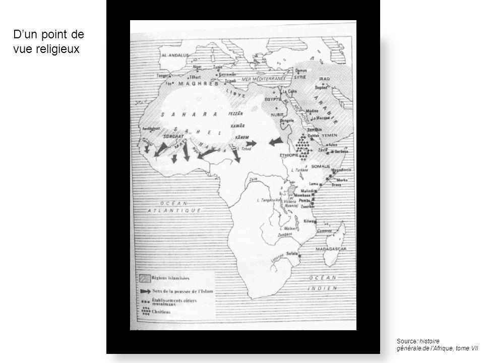 Source: histoire générale de lAfrique, tome VII Dun point de vue religieux
