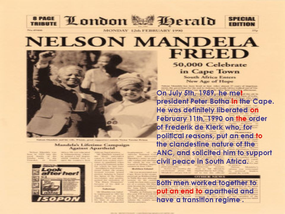Both men worked together to put an end to apartheid and have a transition regime.
