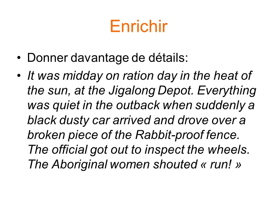Enrichir Donner davantage de détails: It was midday on ration day in the heat of the sun, at the Jigalong Depot.