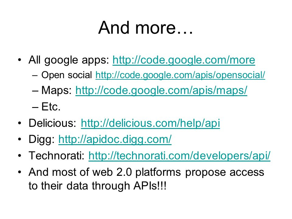 And more… All google apps: http://code.google.com/morehttp://code.google.com/more –Open social http://code.google.com/apis/opensocial/http://code.goog