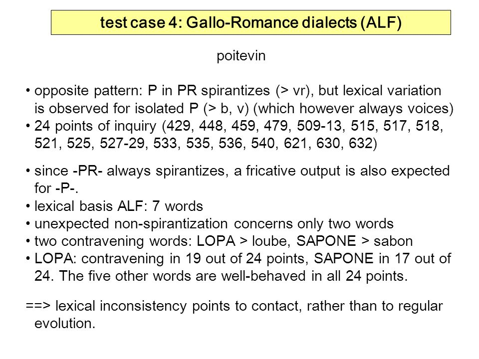 test case 4: Gallo-Romance dialects (ALF) poitevin opposite pattern: P in PR spirantizes (> vr), but lexical variation is observed for isolated P (> b