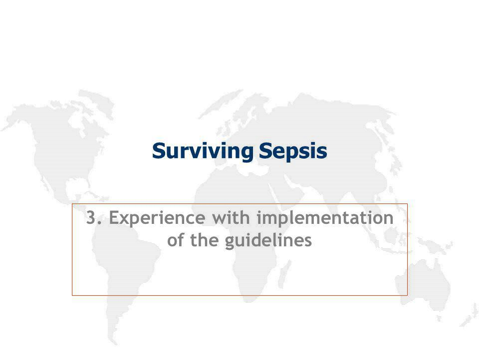 Surviving Sepsis 3. Experience with implementation of the guidelines
