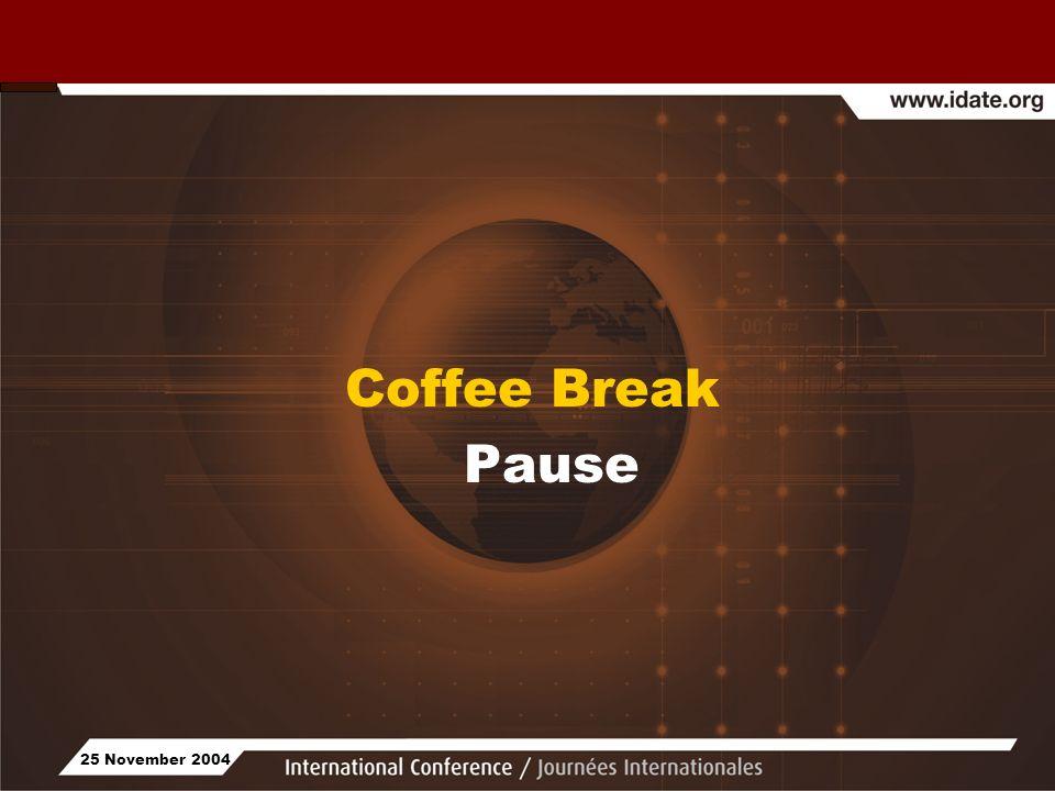 25 November 2004 Coffee Break Pause