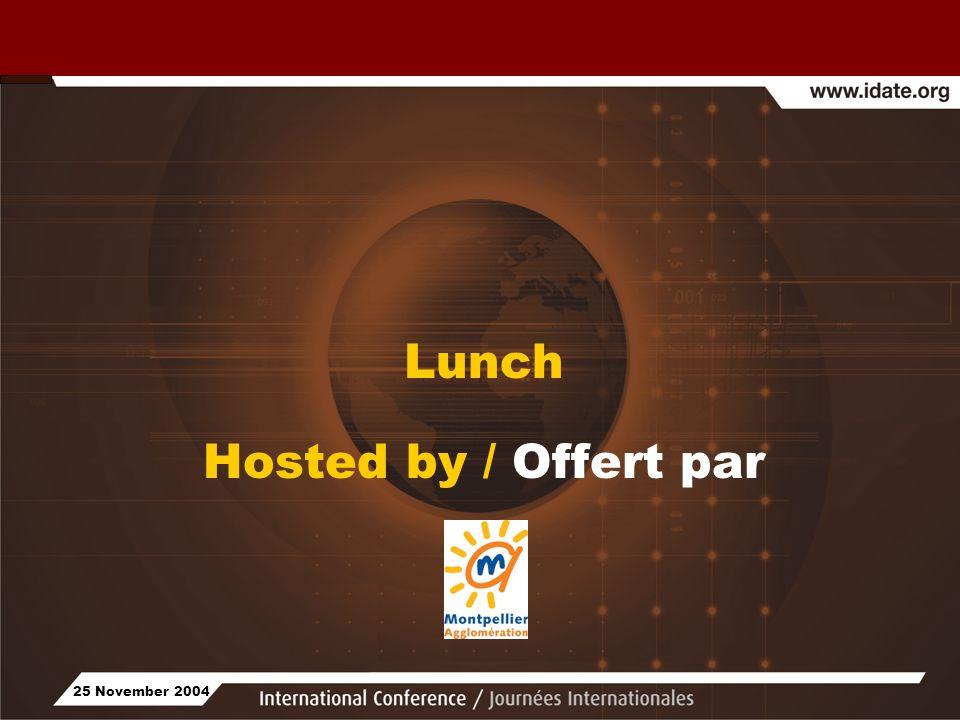 25 November 2004 Lunch Hosted by / Offert par