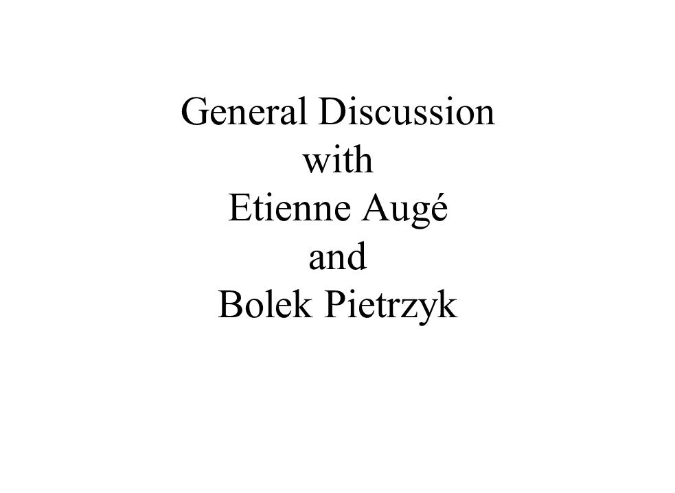 General Discussion with Etienne Augé and Bolek Pietrzyk