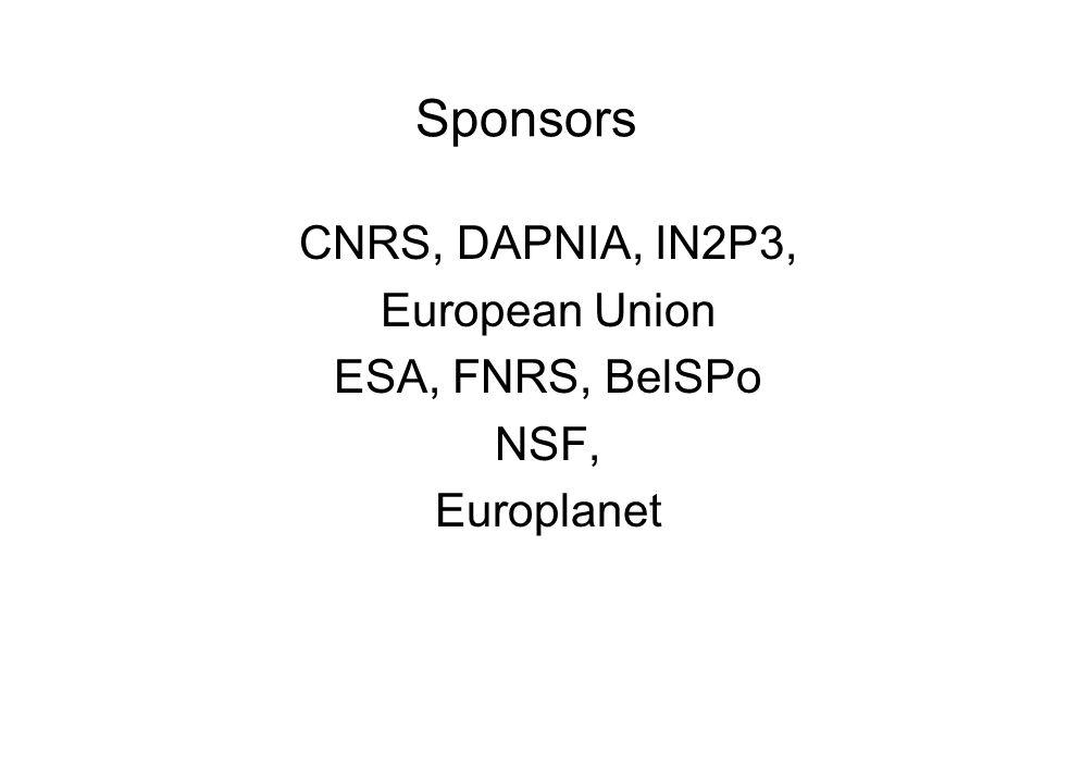 Sponsors CNRS, DAPNIA, IN2P3, European Union ESA, FNRS, BelSPo NSF, Europlanet