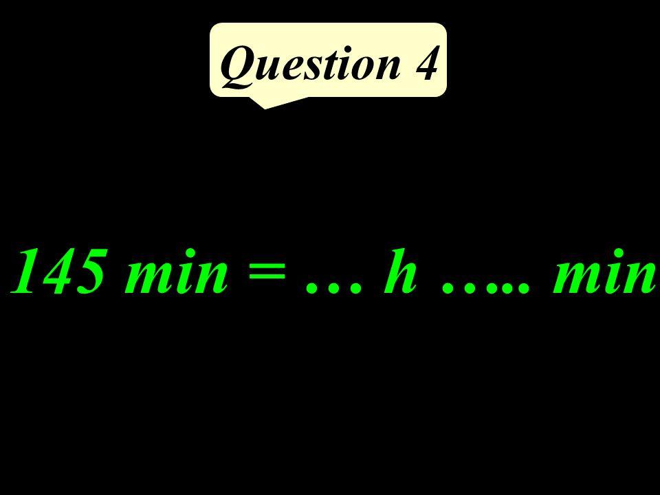 Question 3 4 275 m = ……… km