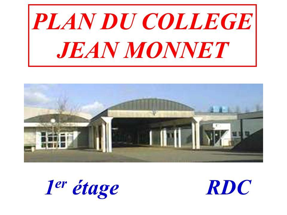 PLAN DU COLLEGE JEAN MONNET RDC1 er étage