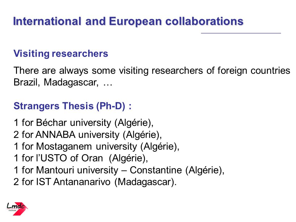 International and European collaborations _____________________________ Visiting researchers There are always some visiting researchers of foreign cou
