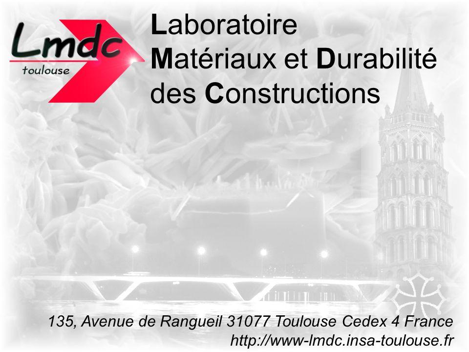Laboratoire Matériaux et Durabilité des Constructions 135, Avenue de Rangueil 31077 Toulouse Cedex 4 France http://www-lmdc.insa-toulouse.fr