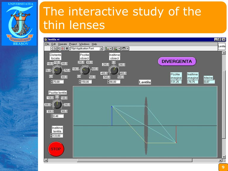 9 Insérez ici votre logo The interactive study of the thin lenses