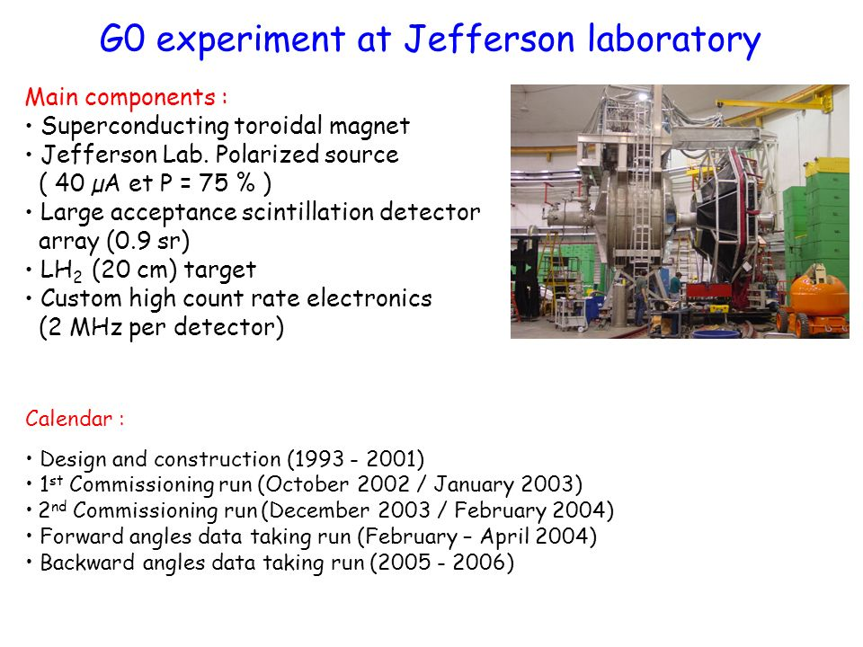 G0 experiment at Jefferson laboratory Main components : Superconducting toroidal magnet Jefferson Lab.