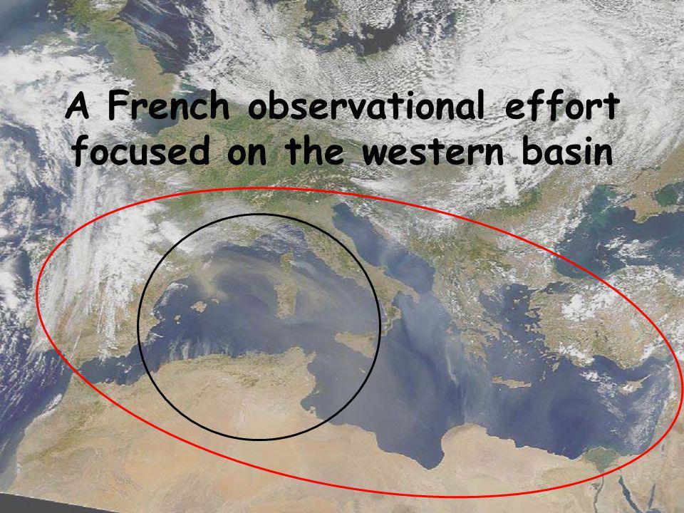 Chantier Méditerranée – Aix-En-Provence – 4 Nov. 2008 5/21 A French observational effort focused on the western basin