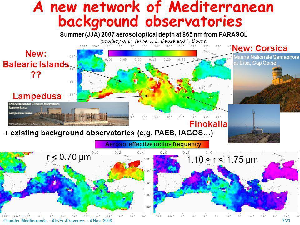 Chantier Méditerranée – Aix-En-Provence – 4 Nov. 2008 7/21 A new network of Mediterranean background observatories Summer (JJA) 2007 aerosol optical d