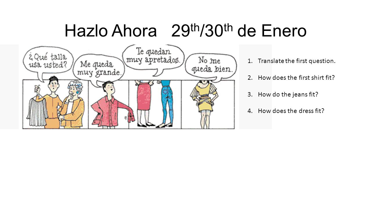 Hazlo Ahora 29 th /30 th de Enero 1.Translate the first question.