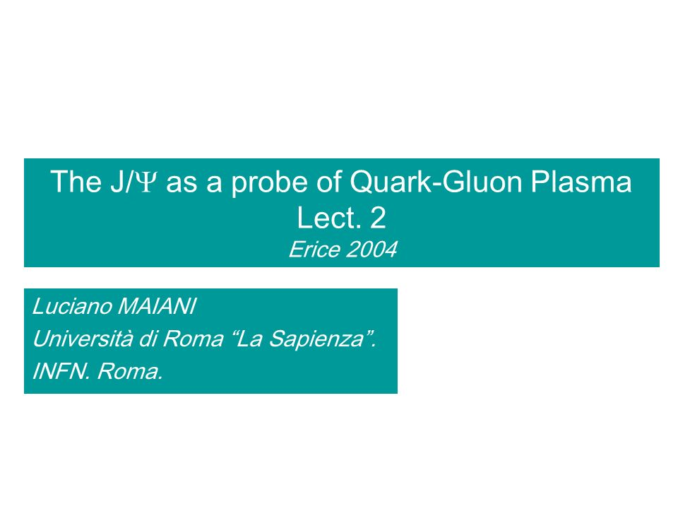 The J/ as a probe of Quark-Gluon Plasma Lect.
