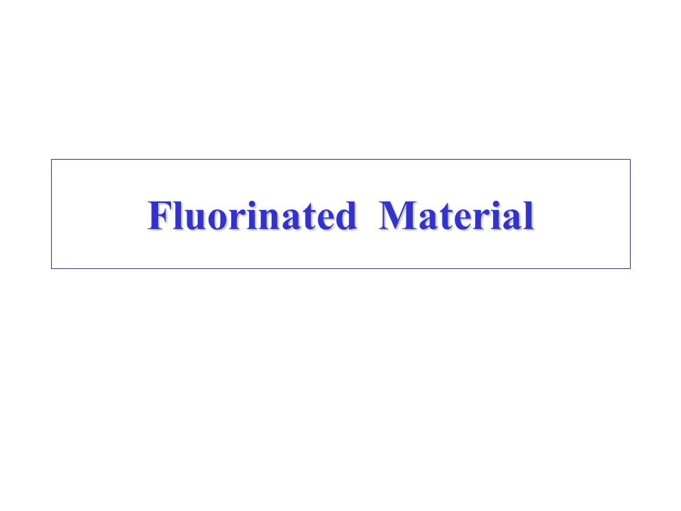 Fluorinated Material