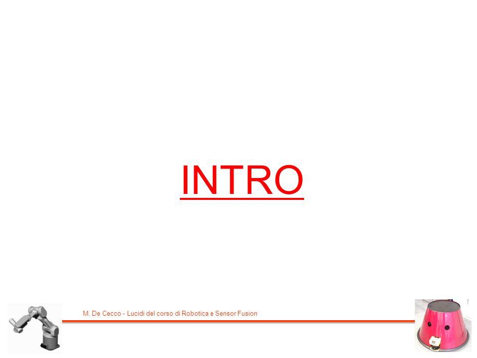 M. De Cecco - Lucidi del corso di Robotica e Sensor Fusion INTRO