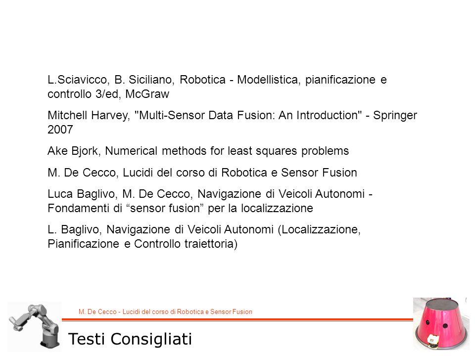 M. De Cecco - Lucidi del corso di Robotica e Sensor Fusion L.Sciavicco, B. Siciliano, Robotica - Modellistica, pianificazione e controllo 3/ed, McGraw