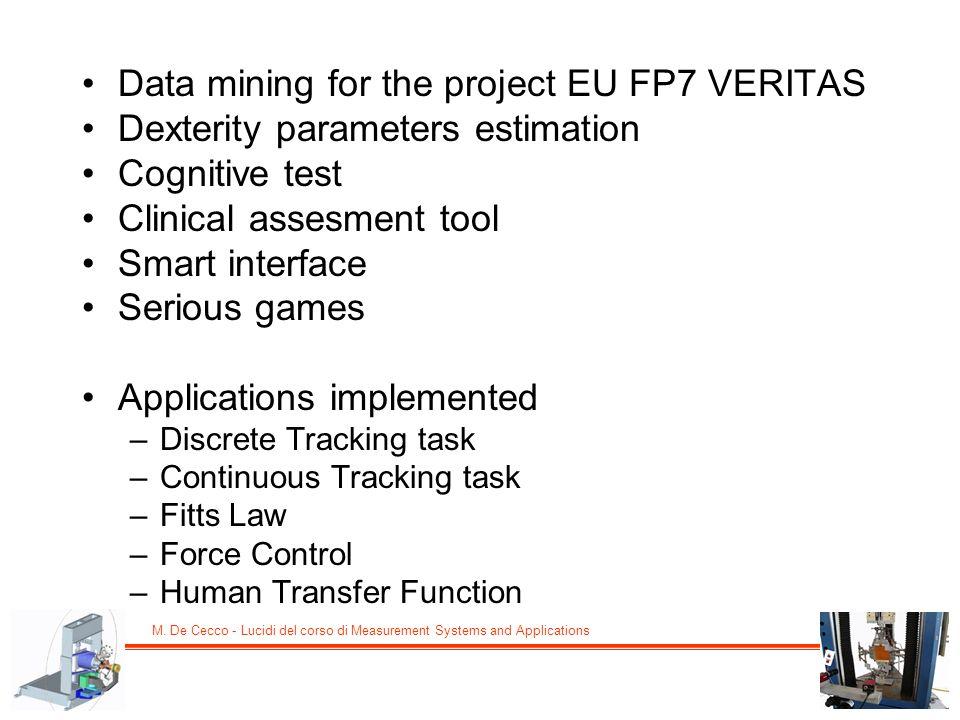 M. De Cecco - Lucidi del corso di Measurement Systems and Applications Data mining for the project EU FP7 VERITAS Dexterity parameters estimation Cogn