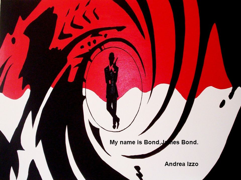 My name is Bond,James Bond. Andrea Izzo