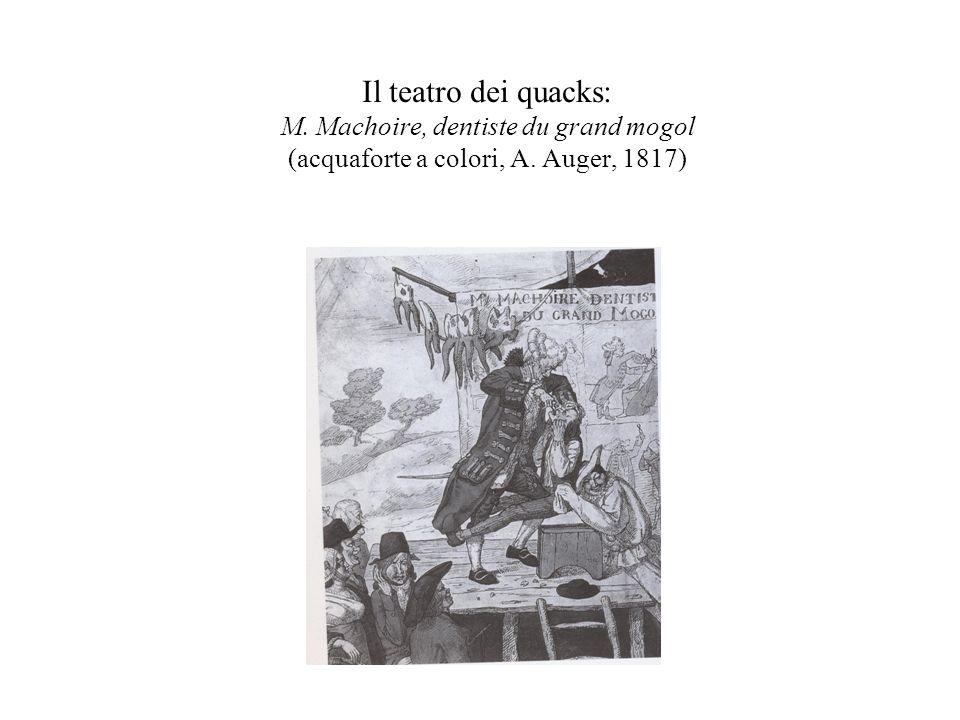 Il teatro dei quacks: M. Machoire, dentiste du grand mogol (acquaforte a colori, A. Auger, 1817)