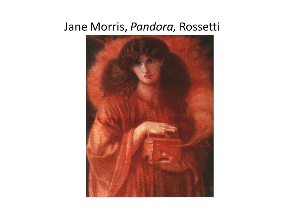Jane Morris, Pandora, Rossetti