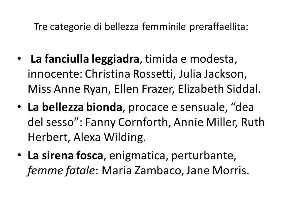 Tre categorie di bellezza femminile preraffaellita: La fanciulla leggiadra, timida e modesta, innocente: Christina Rossetti, Julia Jackson, Miss Anne