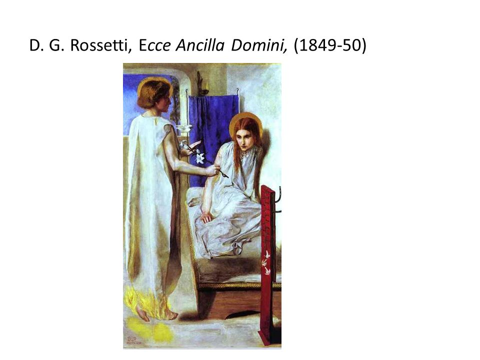 D. G. Rossetti, Ecce Ancilla Domini, (1849-50)