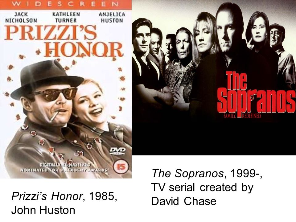 Prizzis Honor, 1985, John Huston The Sopranos, 1999-, TV serial created by David Chase