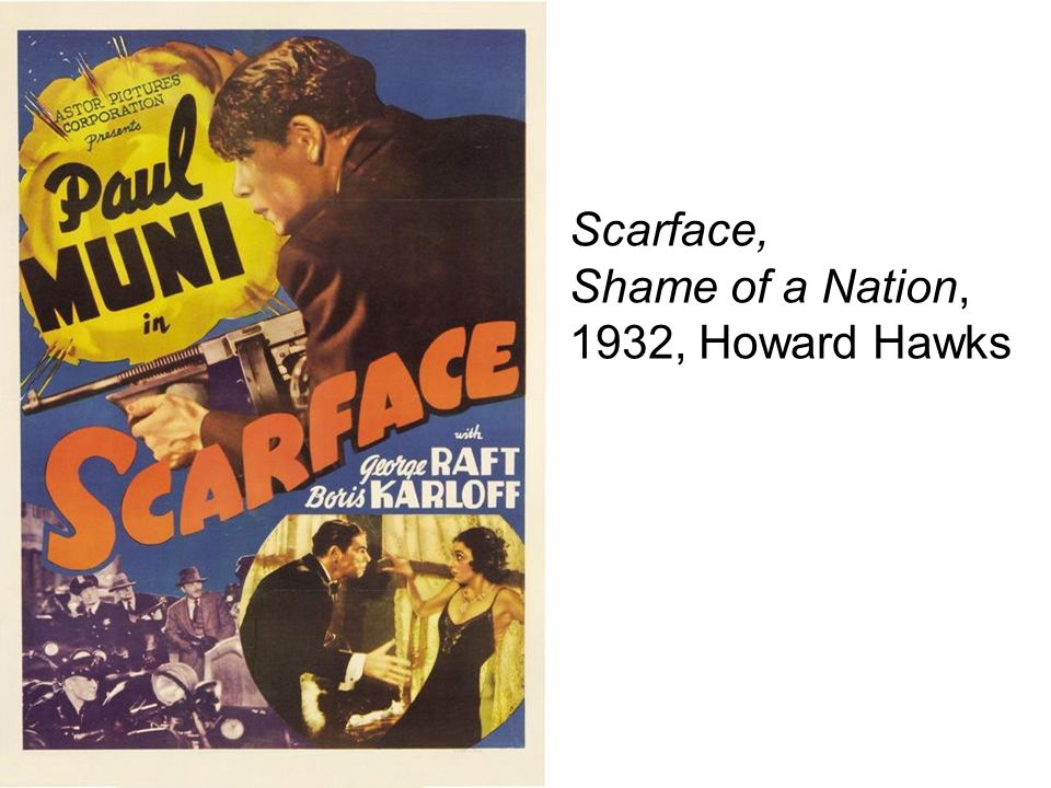 Scarface, Shame of a Nation, 1932, Howard Hawks