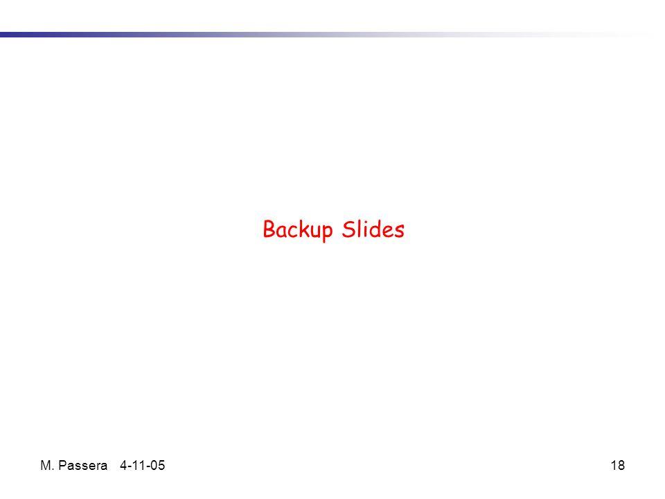 M. Passera 4-11-0518 Backup Slides