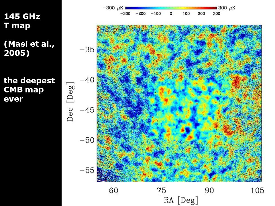 [Masi et al. 2005] 145 GHz T map (Masi et al., 2005) the deepest CMB map ever