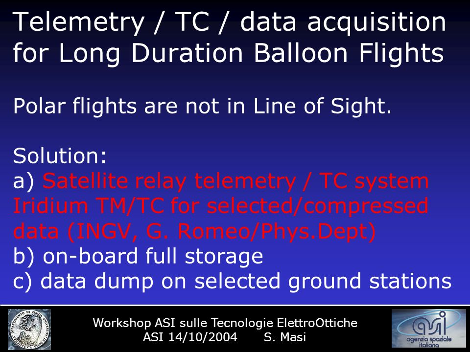 Telemetry / TC / data acquisition for Long Duration Balloon Flights Polar flights are not in Line of Sight.